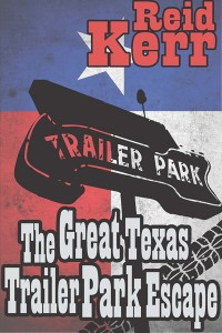 The Great Texas Trailer Park Escape